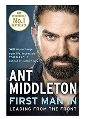 First Man In: Leading from the Front by Ant Middleton Paperback Book
