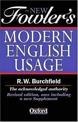 """New Fowler's Modern English Usage by Fowler, Henry Watson """