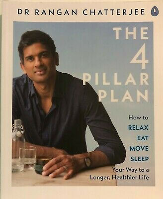 The 4 Pillar Plan : How to Relax, Eat, Move and Sleep Your Way to a Longer,...
