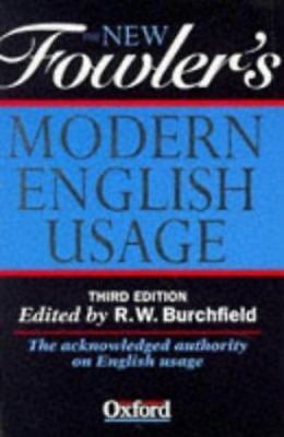 New Fowler's Modern English Usage by Fowler, H. W. -ExLibrary