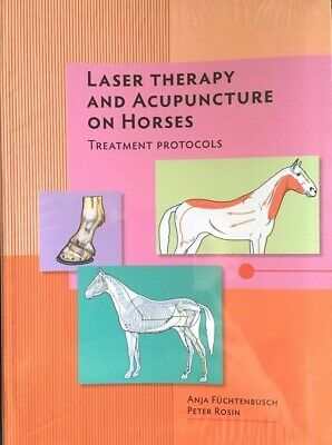 Laser Therapy & Acupuncture in Horses - Anja Fuchtenbusch & Peter Rosin