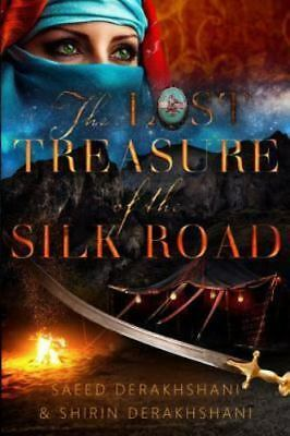 The Lost Treasure of the Silk Road: An Historical Novel Set in Ancient Persia...