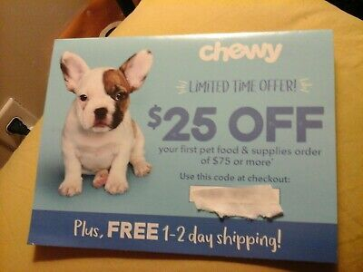 CHEWY.COM ,, SAVE $25.00 OFF YOUR FIRST ORDER ONLY OF $ 75.00  ex 3/31/2020
