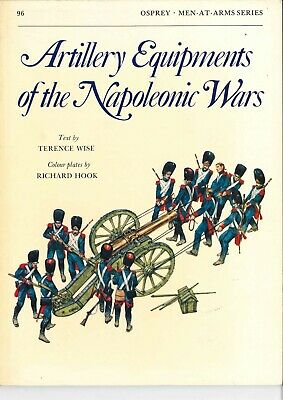 Artillery Equipments of the Napoleonic Wars   (Osprey Men-at-Arms  96  ) VGC