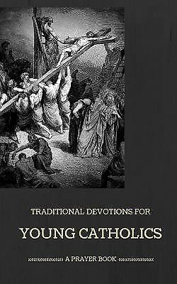 Traditional Devotions for Young Catholics : A Prayer Book, Paperback by Zapp,...