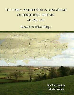 Martin Welch-Early Anglo-Saxon Kingdoms Of South (UK IMPORT) BOOK NEW