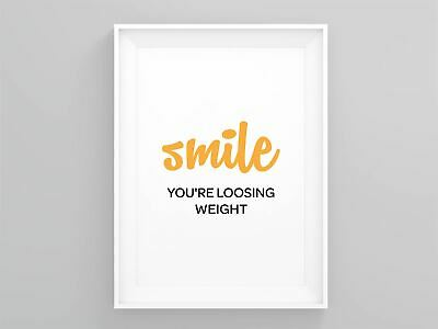 Smile Youre Loosing Weight Bathroom Wall Décor Minimalist Print Quote Art