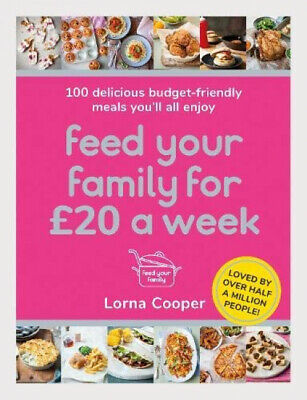 Feed Your Family For £20 a Week: 100 Delicious Budget-Friendly Meals You'll...