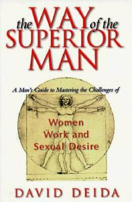 The Way of the Superior Man : A Spiritual Guide to Mastering the Challeng - GOOD