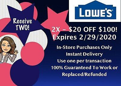 TWO (2X) LOWES $20 off $100 x 2COUPON - IN-STORE ONLY - FAST-E-DELIVERY