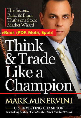 Think & Trade Like a Champion: The Secrets, Rules & Blunt Truths of a Stock Mark
