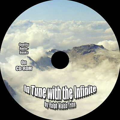 In Tune with the Infinite, by Ralph Waldo Trine, On 5 Audio CDs