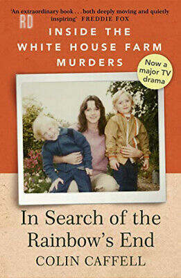 In Search of the Rainbow's End: Inside White House Farm Murders...