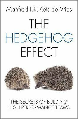 Hedgehog Effect : The Secrets of Building High Performance Teams