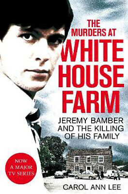 The Murders at White House Farm: Jeremy Bamber and the killing of his family. Th