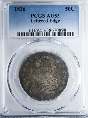 1836 Capped Bust Half PCGS AU53 Lettered Edge