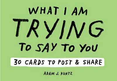 Adam J. Kurtz What I Am Trying to Say to You 30 Cards Postcard Book with Stick
