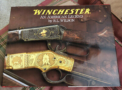 Winchester: An American Legend: The Official History of Winchester Firearms and