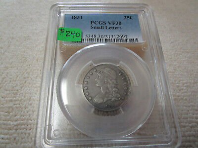1831 Capped Bust Silver Quarter - Small Letters. PCGS VF 30 - A great type coin.