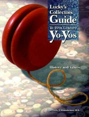 Lucky's Collectors Guide to 20th Century Yo-Yos: History and Values - ACCEPTABLE