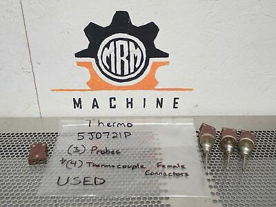 Thermo 5J0721P (3) Probes & (4) Thermocouple Female Connectors Used W/ Warranty