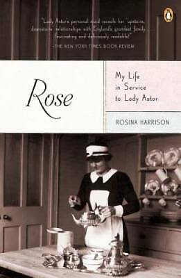 Rose: My Life in Service to Lady Astor - Paperback - VERY GOOD