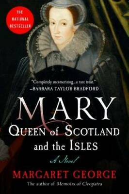 Mary Queen of Scotland and The Isles: A Novel - Paperback - GOOD