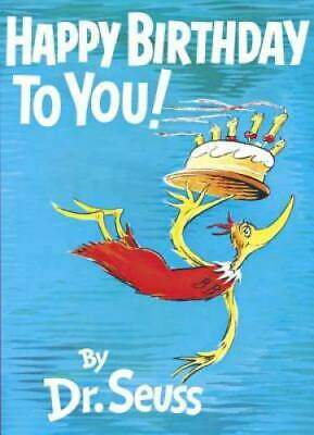 Happy Birthday to You! - Hardcover By Seuss, Dr. - VERY GOOD