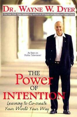 The Power of Intention - Hardcover By Dyer, Dr. Wayne W. - ACCEPTABLE