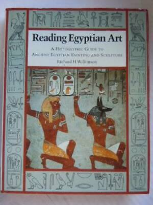 Reading Egyptian Art Hieroglyphic Guide to Ancient Egyptian Painting - VERY GOOD