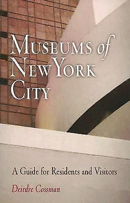 Museums of New York City : A Guide for Residents and Visitors