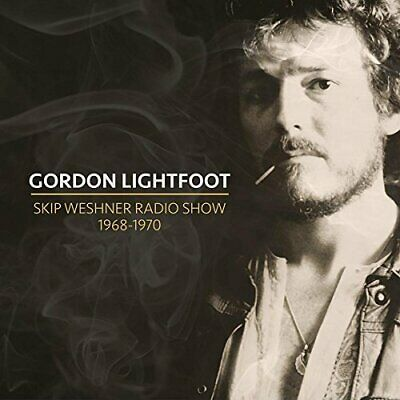 Gordon Lightfoot-Skip Weshner Radio Show 1968-1970 (Uk Import) Cd New