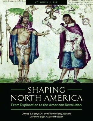 Shaping North America : From Exploration to the American Revolution, Hardcove...