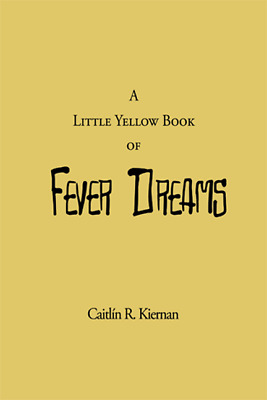 Caitlin R. Kiernan LITTLE BOOK OF FEVER DREAMS SIGNED & NUMBERED Just In!