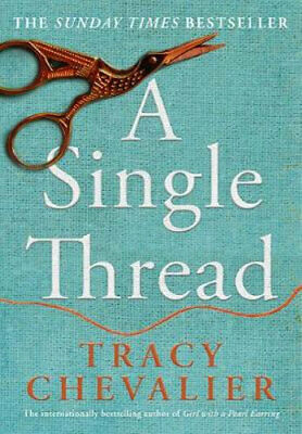 NEW A Single Thread By Tracy Chevalier Paperback Free Shipping