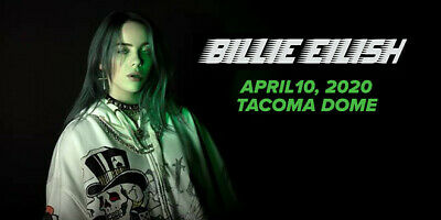 Billie Eilish  04/10/20  Tacoma Dome  2 tickets