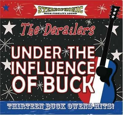 Under the Influence of Buck - Audio CD By Derailers - VERY GOOD