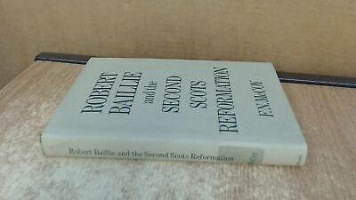 Robert Baillie And The Second Scots Reformation, McCoy, F.N., Uni