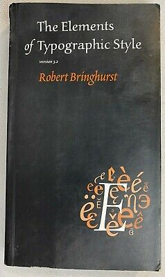 The Elements of Typographic Style, by Robert Bringhurst, Version 3.2