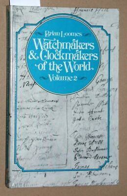 Loomes, Brian: Watchmakers & Clockmakers of the World. Volume 2.