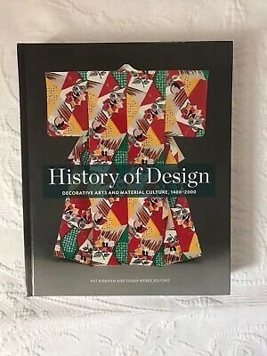 History of Design : Decorative Arts and Material Culture, 1400-2000 (2013,...