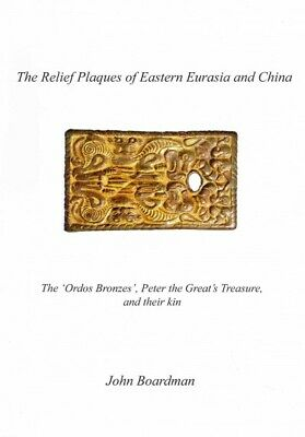 Relief Plaques of Eastern Eurasia and China : The 'Ordos Bronzes,' Peter the ...