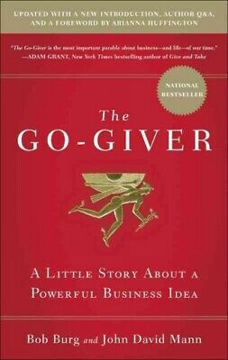 Go-Giver : A Little Story About a Powerful Business Idea, Hardcover by Burg, ...