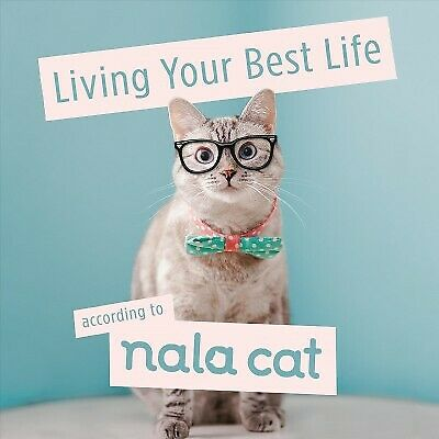 Living Your Best Life According to Nala Cat, Hardcover by Nala Cat, Brand New...