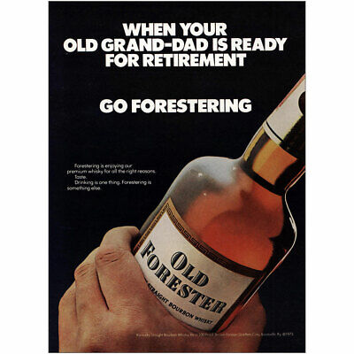 1973 Old Forester: Old Grand Dad Is Ready for Retirement Vintage Print Ad