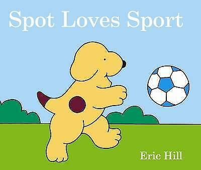 Spot Loves Sport by Eric Hill  Board Book Book Free Shipping!