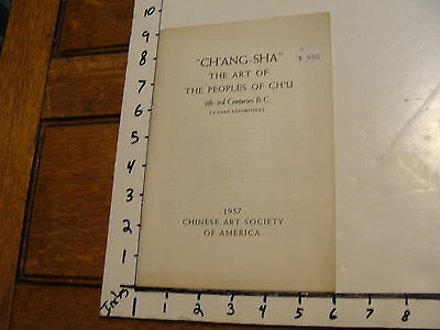 CH'ANG-SHA: THE ART OF THE PEOPLES OF CH'U 5th-3rd  century B.C., 1957