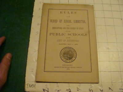 Vintage Original: 1882 RULES board of school CITY OF FITCHBURG MA ; 30PGS