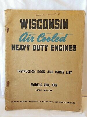 WISCONSIN Air Cooled Heavy Duty ENGINES Instruction Parts List MODEL ABN AKN 253
