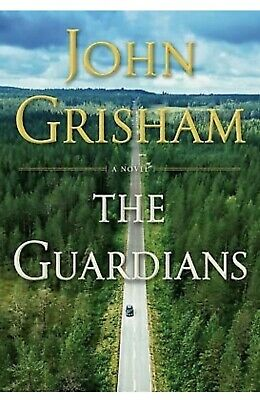 The Guardians: A Novel Hardcover by John Grisham (Hardcover, 2019)